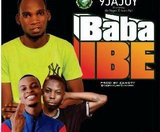 [Music] 9jajoy Ft. Sir Nupex X Surra Boi – Baba Ibe