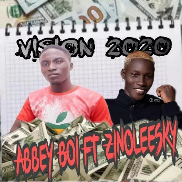 Sweetloaded Pics-Art-01-01-01-16-17 [Music] Abbey Boii - Vision 2020 Ft Zinoleesky Music trending Zinoleesky Abbey Boii