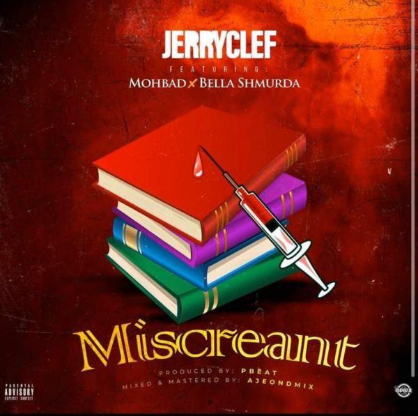 Jerryclef – Miscreant ft. Bella Shmurda, Mohbad