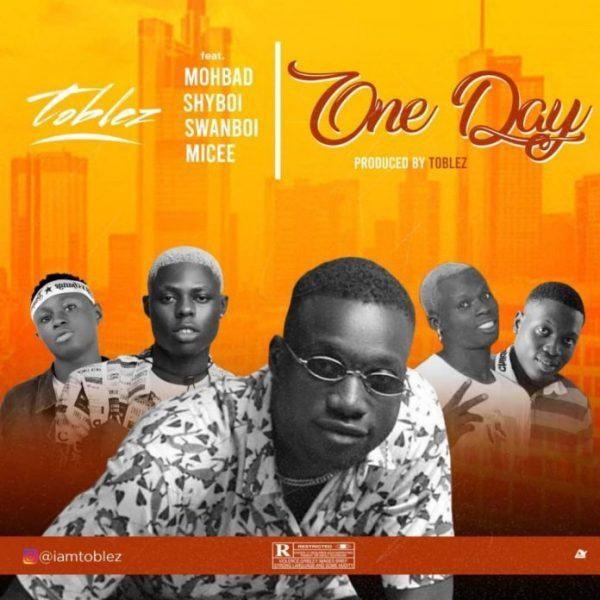 Sweetloaded toblez-–-one-day-ft-mohbad-shyboi-micee-swanboi-mp3-image Toblez – One Day Ft. Mohbad, Shyboi, Micee & Swanboi Music trending Toblez Swanboi Shyboi Mohbad Micee