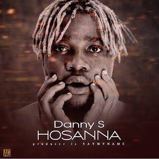 Sweetloaded Danny-S-–-Hosanna MUSIC: Danny S – Hosanna Music trending Danny S hasanna