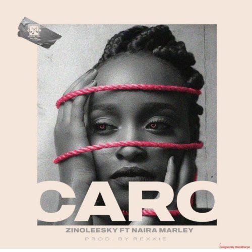 "Sweetloaded Zinoleesky-Caro-ft-Naira-Marley-mp3-image [Video Premiere] Zinoleesky – ""Caro"" ft. Naira Marley trending VIDEO  Zinoleesky Naira Marley"
