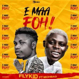Flykid – E Maa Foh! Ft. Mohbad