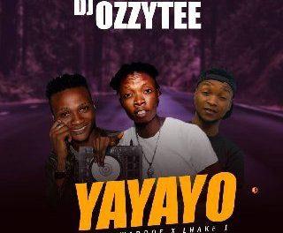 MUSIC : DJ Ozzytee – Yayayo Ft Waddoe Ibile & Lhake 1