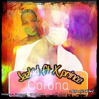 MUSIC : Jazkid – Corona Ft X prince (covid 19)