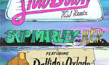"Skip Marley x H.E.R. – ""Slow Down"" ft. DaVido x Oxlade"