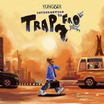 """[EP] Yung6ix – """"Introduction To Trapfro"""