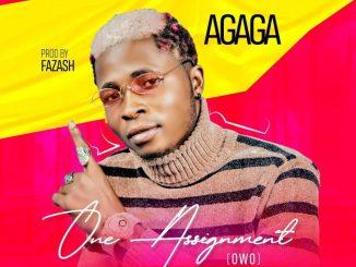 Music: Agaga – One Assignment (Owo)