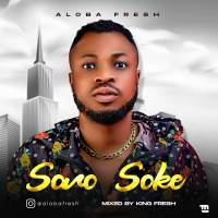 Music : Aloba Fresh - Soro Soke