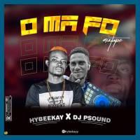 [Mixtape] Hybeekay X Dj PSound - O Ma Fo