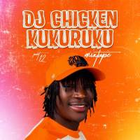 [Mixtape] DJ Chicken - Kukuruku Part 12