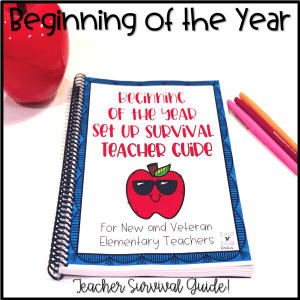 Beginning of the Year Teacher Survival Guide