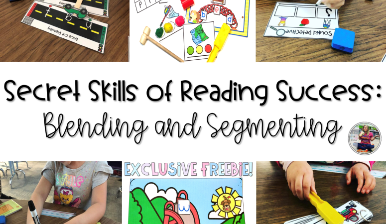 Secret Skills Of Reading Success: Blending and Segmenting!