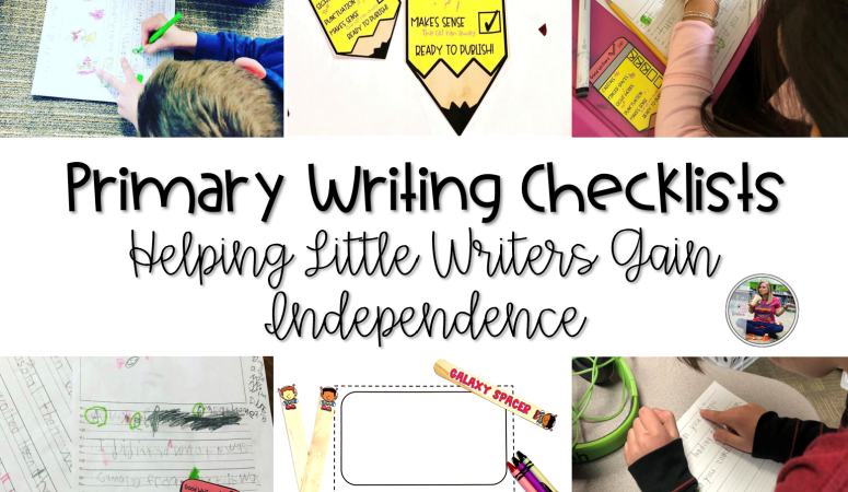 Primary Writing Checklists – Helping Little Writers Gain Independence