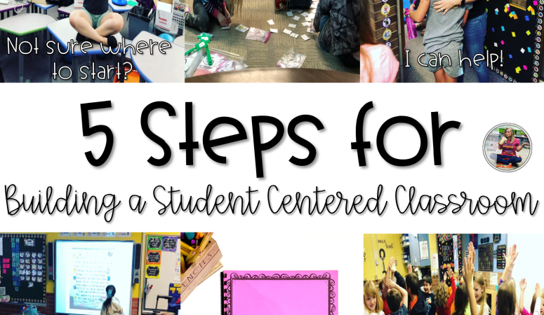 5 Steps for Building a Student Centered Classroom