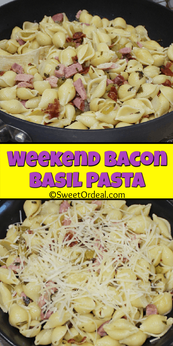 Weekend Bacon Basil Pasta