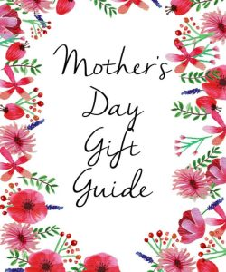 14 Mother's Day Gift Ideas for the Fashionista Mom