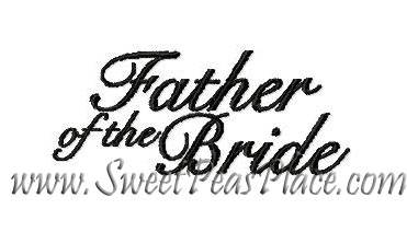 Misc Designs, Father of the Bride Embroidery Design, Sweet