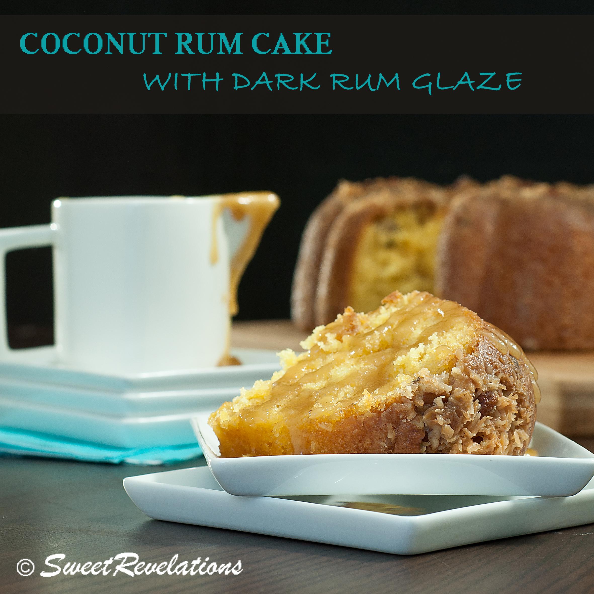 Coconut Rum Cake with Dark Rum Butter Glaze - Sweet Revelations