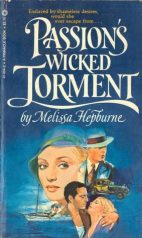 passion's wicked torment