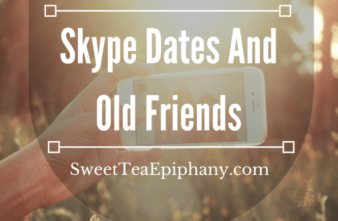 Skype Dates And Old Friends