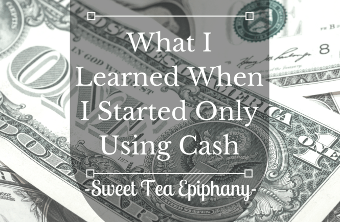 What I Learned When I Started Only Using Cash