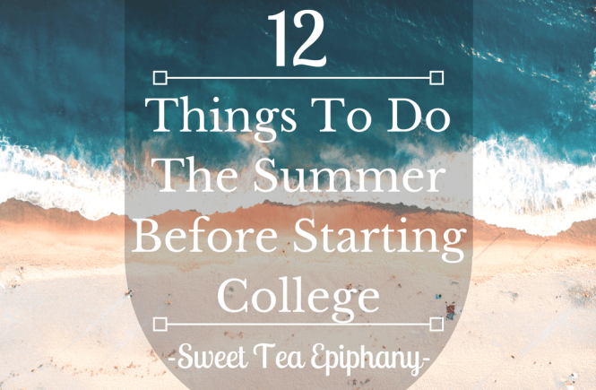Things To Do The Summer Before Starting College