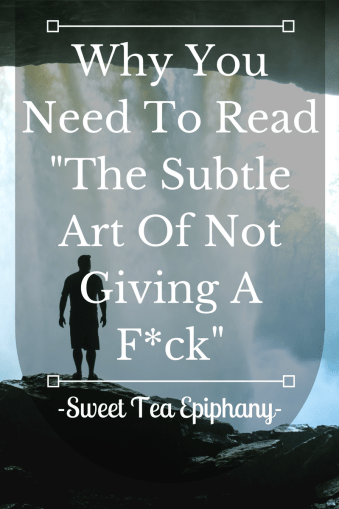 Why You Need To Read _The Subtle Art Of Not Giving A F_ck_-1
