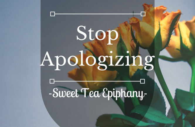Stop Apologizing