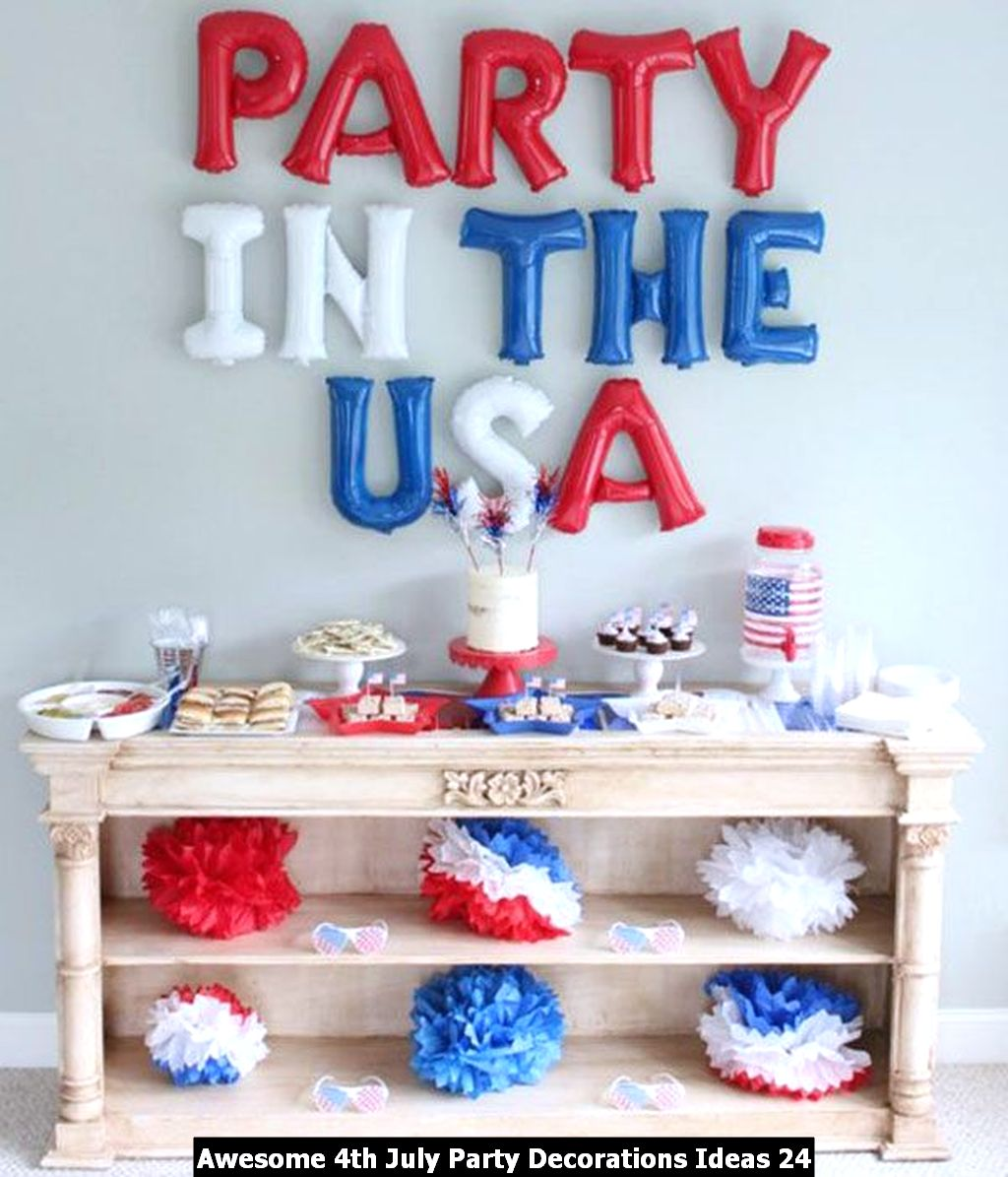 Awesome 4th July Party Decorations Ideas 24