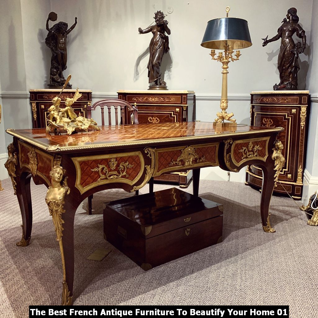 The Best French Antique Furniture To Beautify Your Home 01