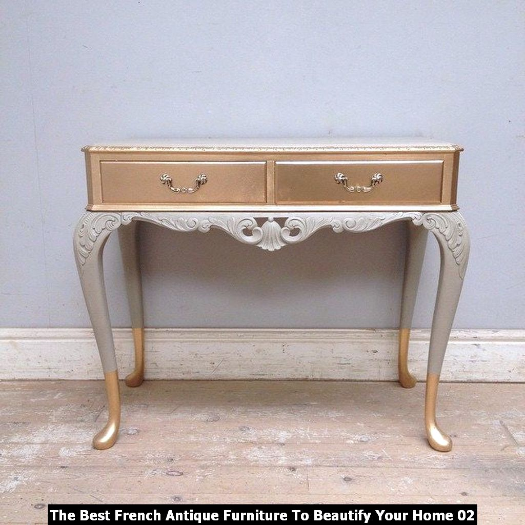 The Best French Antique Furniture To Beautify Your Home 02