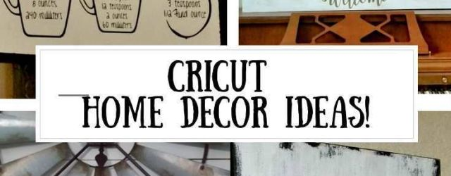 Home Decor Cricut Projects