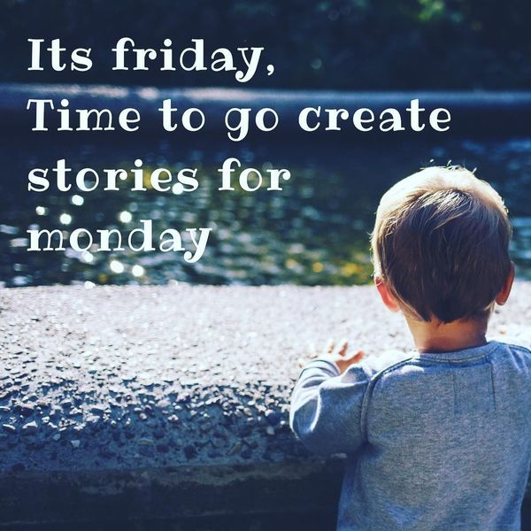 16-it-is-friday-time-to-go-create-stories-for-monday