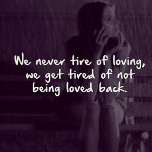 9-we-never-tire-of-loving-we-get-tired-of-not-being-loved-back