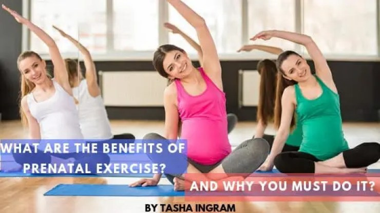 What Are The Benefits Of Prenatal Exercise And Why You Must Do It