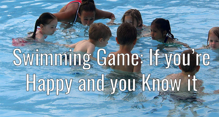 Swimming Game – If you're Happy and you know it