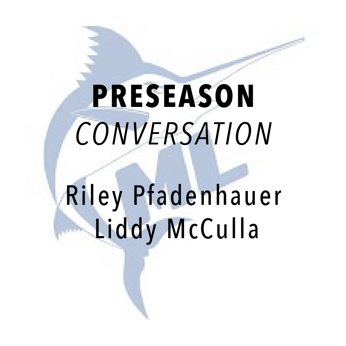 Preseason Conversation with McLean Head Coaches: Riley Pfadenhauer and Liddy McCulla