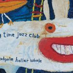 """New Release: """"Make A Tadpole Holler Whale"""" by Smoking Time Jazz Club"""