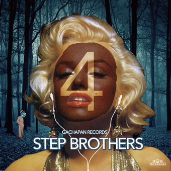 GACHAPAN Records「STEP BROTHERS MIX 4」