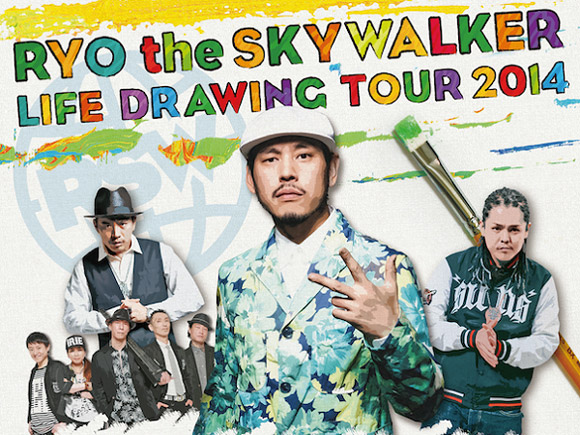 "RYO the SKYWALKER ""LIFE DRAWING TOUR 2014"""