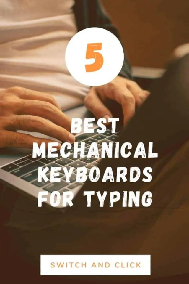 5 best mechanical keyboards for typing at the switch and click blog