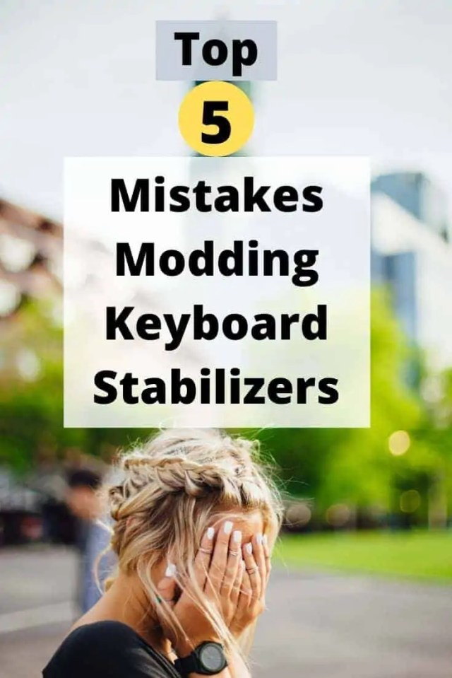 top 5 mistakes modding keyboard stabilizers by switch and click