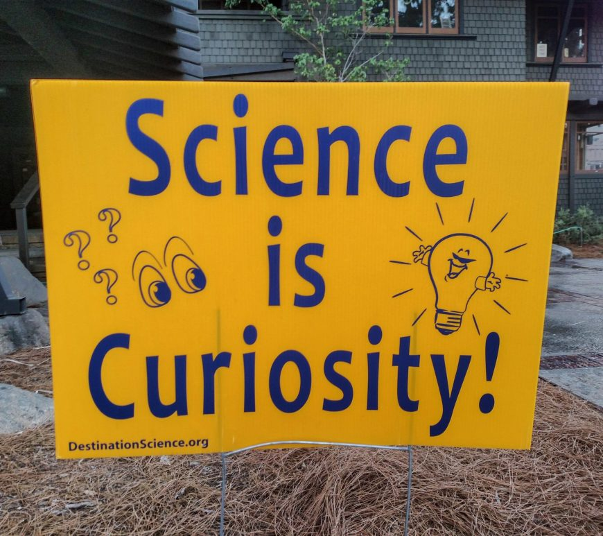 Thad ZajdowiczFollow Science is Curiosity! Sign at local school in Pasadena, California Day 211 of my 366 Project