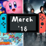 Upcoming Nintendo Switch Games March 2018 Switchwatch