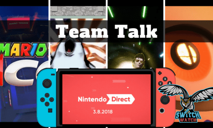 Team Talk: Reaction to Nintendo Direct – March 2018