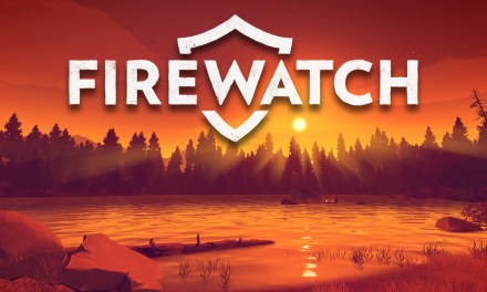 Game To Go, Please! Firewatch Crosses Paths On Nintendo Switch