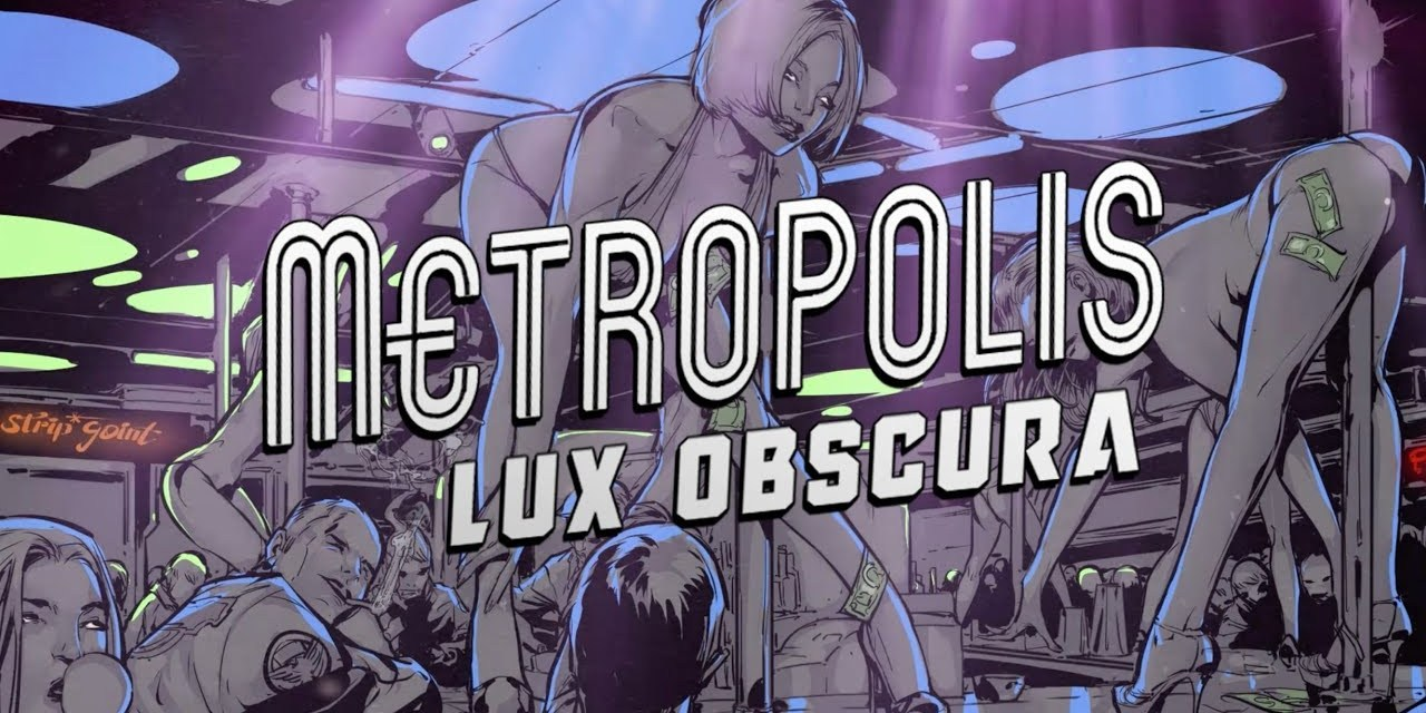 Metropolis: Lux Obscura Review