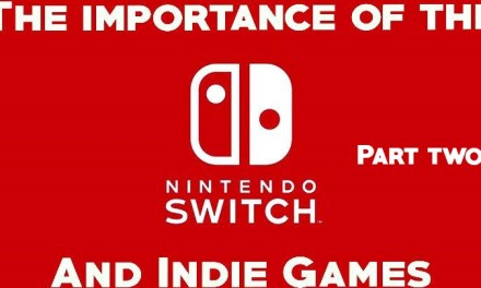 The Importance of the Nintendo Switch and Indies games [pt. 2]