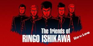 The Friends Of Ringo Ishikawa Nintendo Switch Review